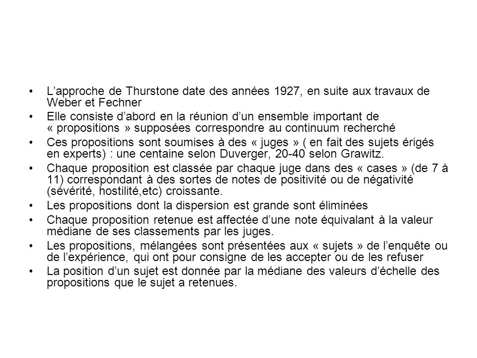 L'approche de Thurstone date des années 1927, en suite aux travaux de Weber et Fechner