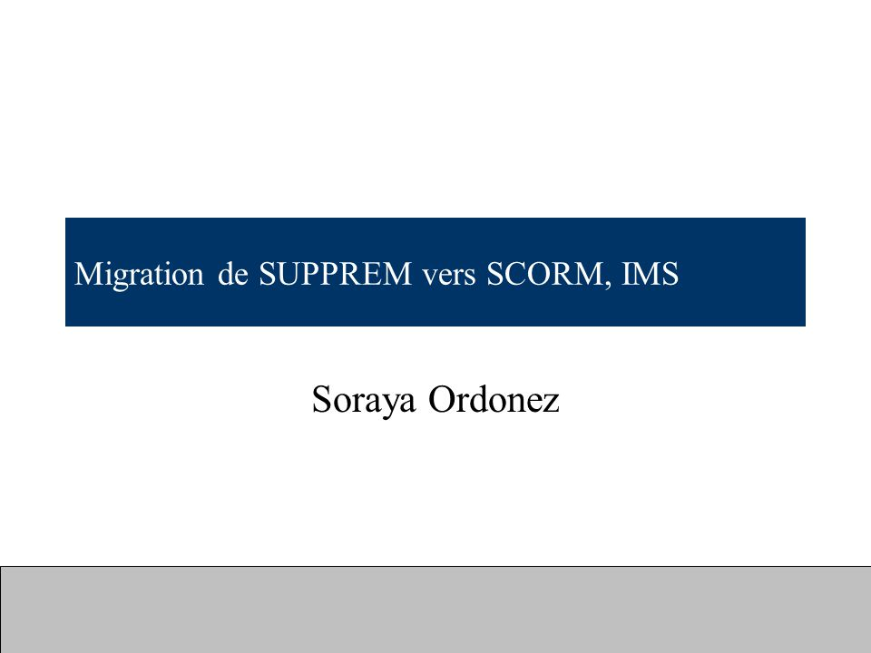 Migration de SUPPREM vers SCORM, IMS