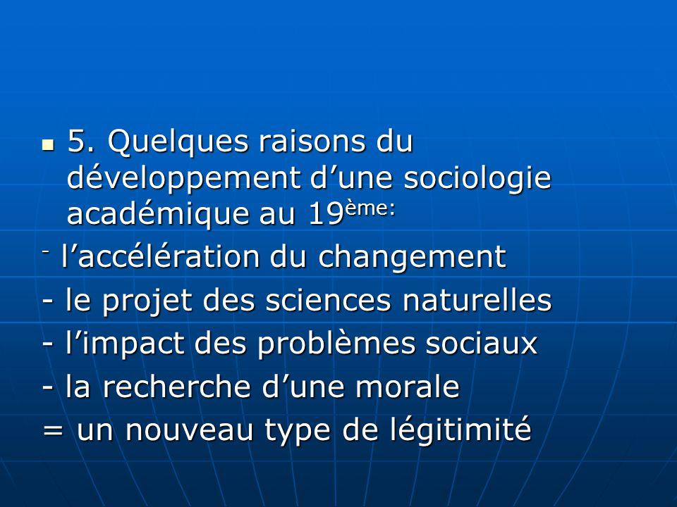 5. Quelques raisons du développement d'une sociologie académique au 19ème: