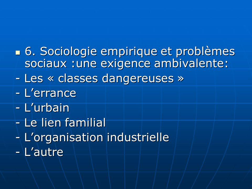 6. Sociologie empirique et problèmes sociaux :une exigence ambivalente: