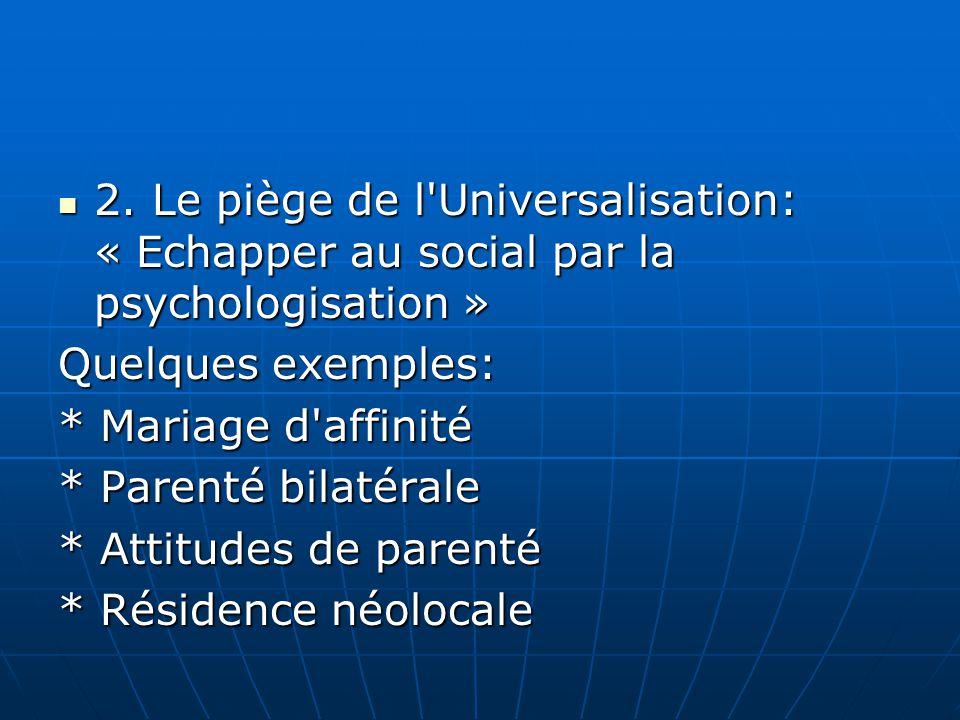 2. Le piège de l Universalisation: « Echapper au social par la psychologisation »