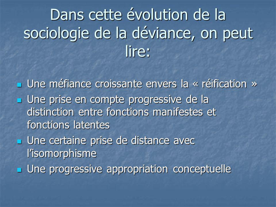 Dans cette évolution de la sociologie de la déviance, on peut lire: