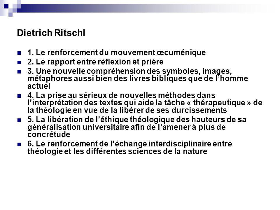 Dietrich Ritschl 1. Le renforcement du mouvement œcuménique
