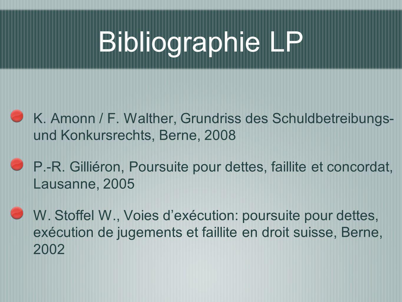 Bibliographie LP K. Amonn / F. Walther, Grundriss des Schuldbetreibungs- und Konkursrechts, Berne, 2008.