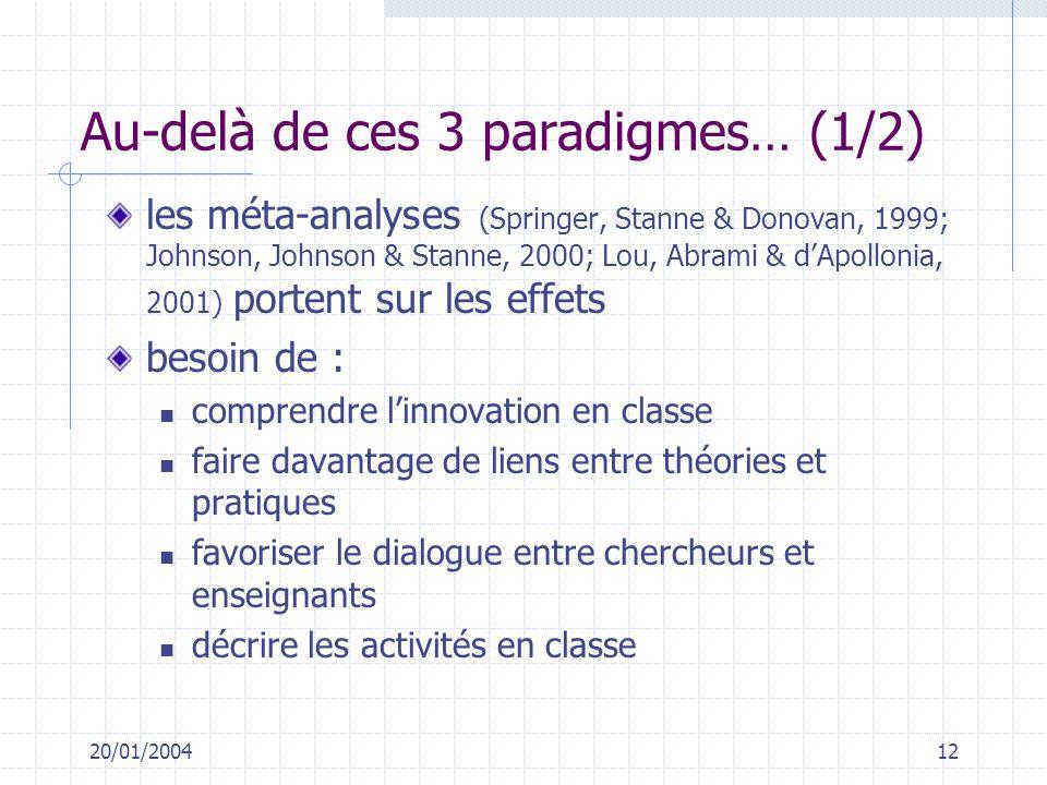 Au-delà de ces 3 paradigmes… (1/2)