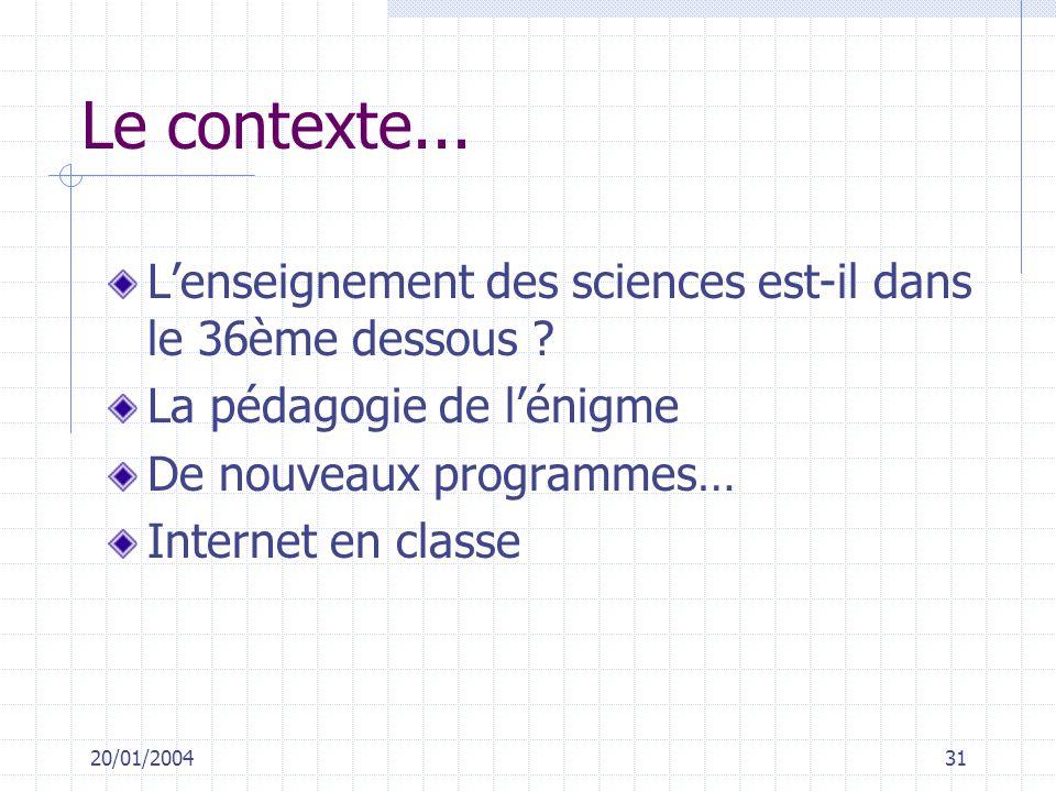 Le contexte... L'enseignement des sciences est-il dans le 36ème dessous La pédagogie de l'énigme.