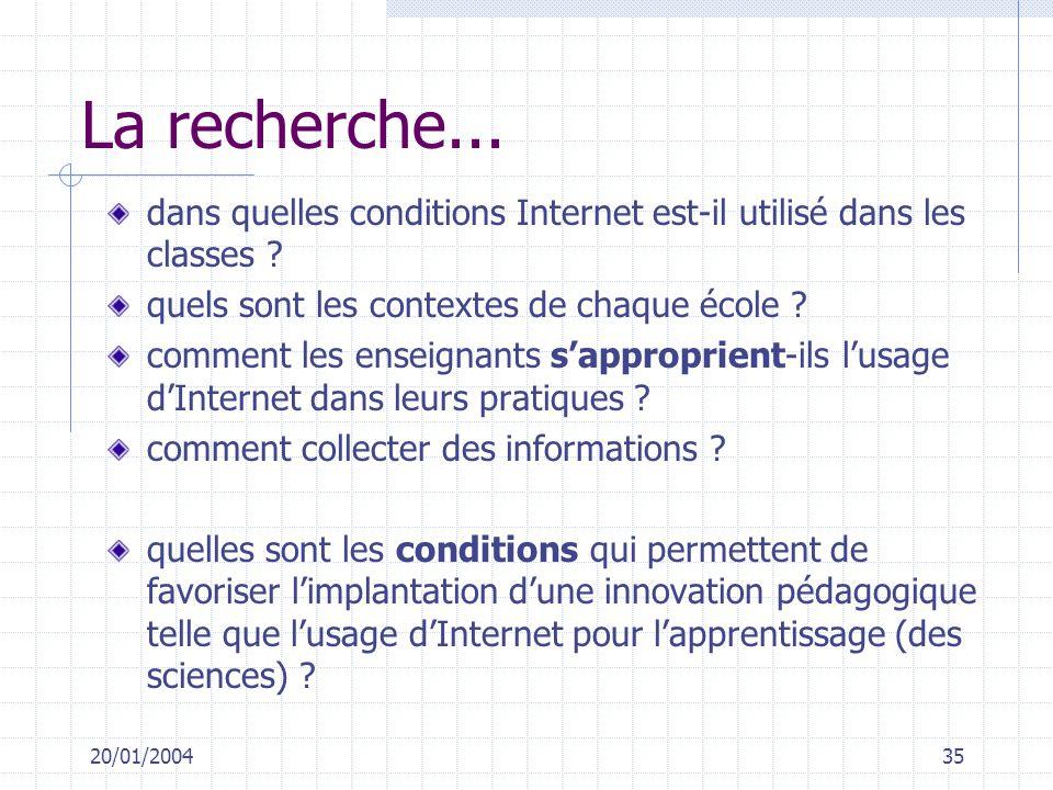 La recherche... dans quelles conditions Internet est-il utilisé dans les classes quels sont les contextes de chaque école