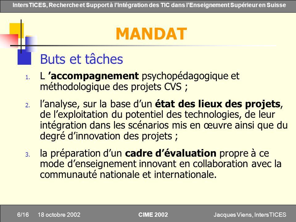 MANDAT Buts et tâches. L 'accompagnement psychopédagogique et méthodologique des projets CVS ;