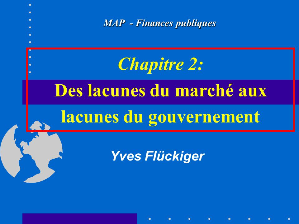 Chapitre 2: Des lacunes du marché aux lacunes du gouvernement