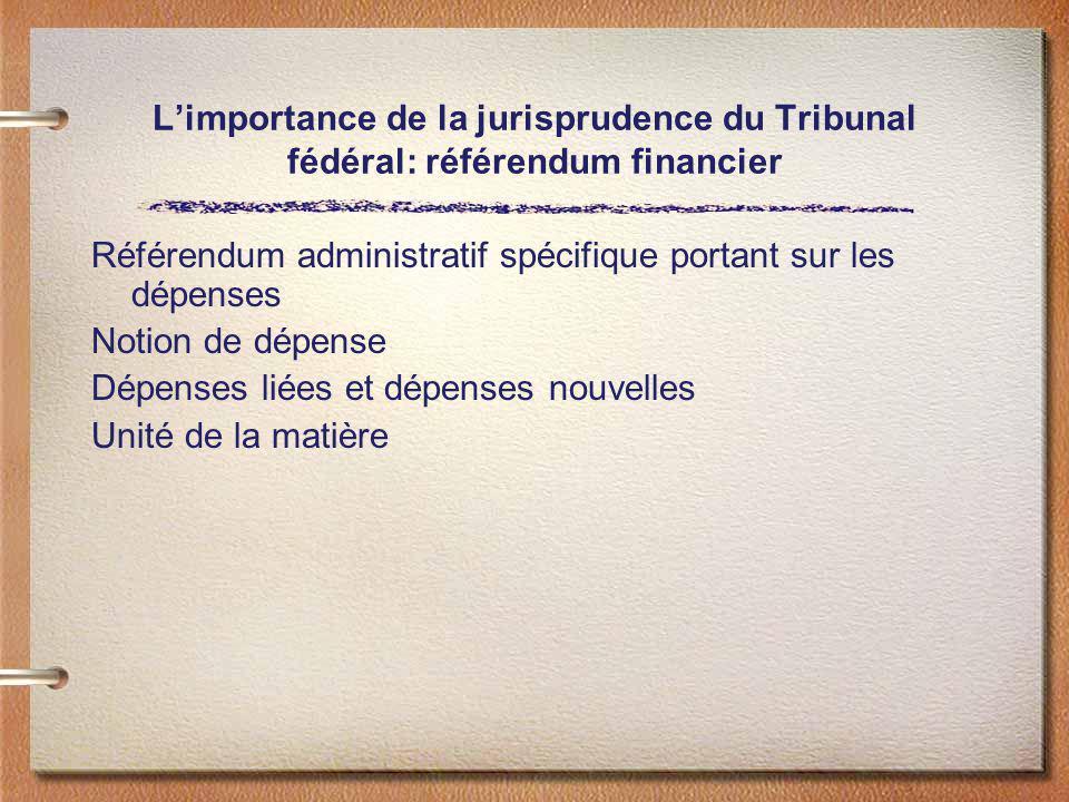 L'importance de la jurisprudence du Tribunal fédéral: référendum financier