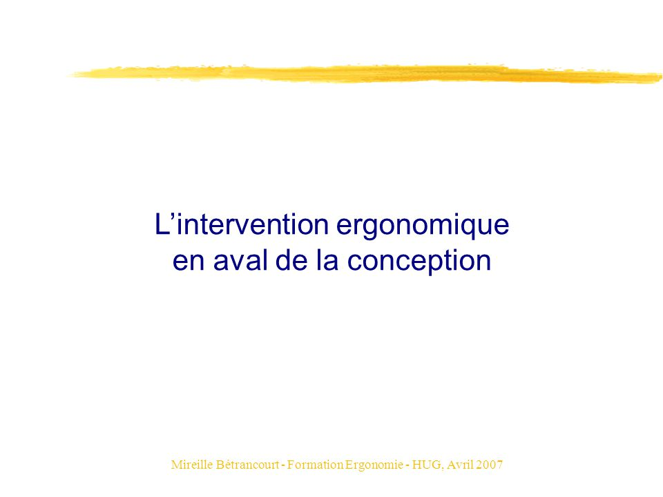L'intervention ergonomique en aval de la conception
