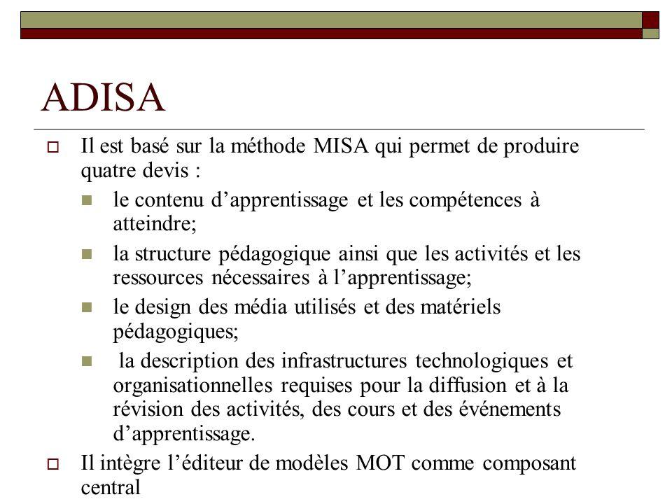 ADISA Il est basé sur la méthode MISA qui permet de produire quatre devis : le contenu d'apprentissage et les compétences à atteindre;