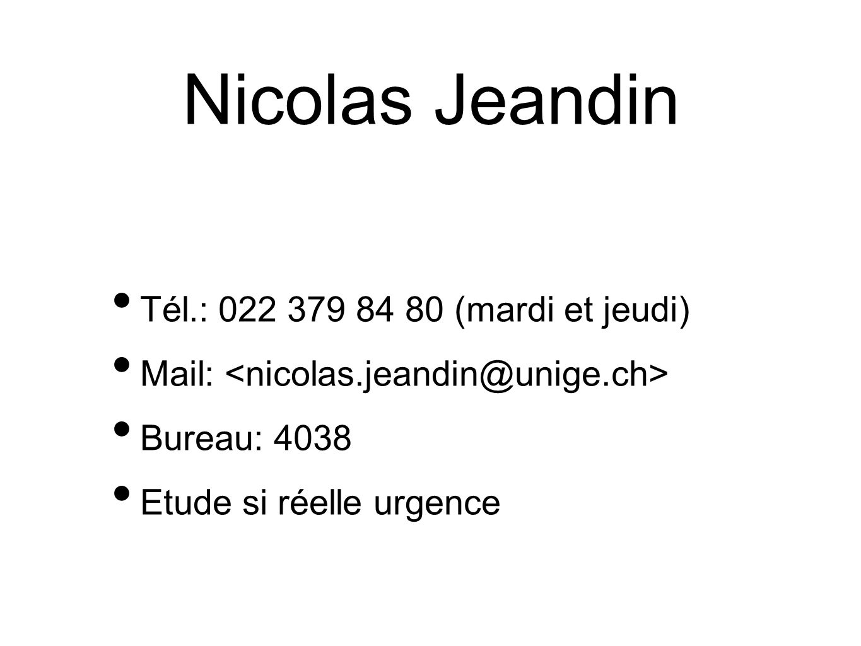 Nicolas Jeandin Tél.: 022 379 84 80 (mardi et jeudi)