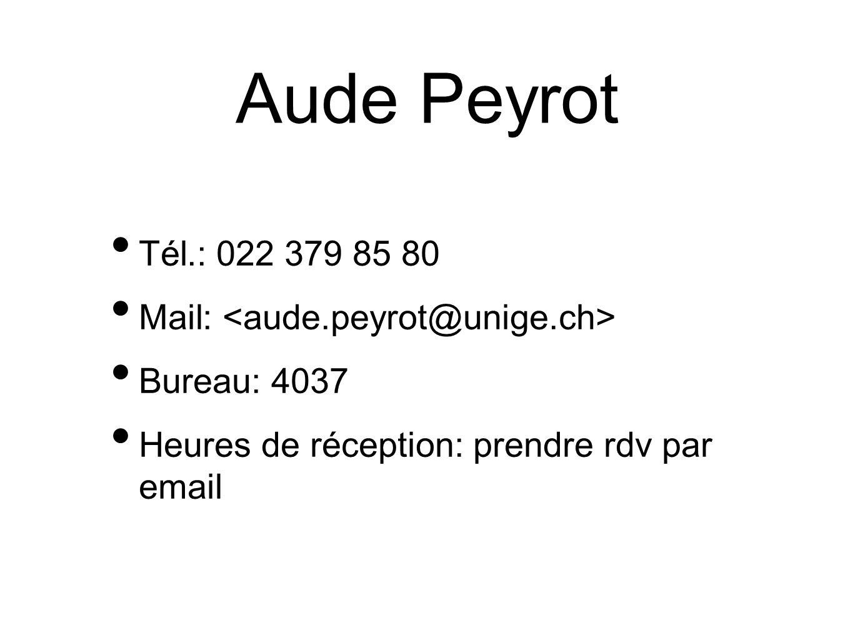 Aude Peyrot Tél.: 022 379 85 80 Mail: <aude.peyrot@unige.ch>