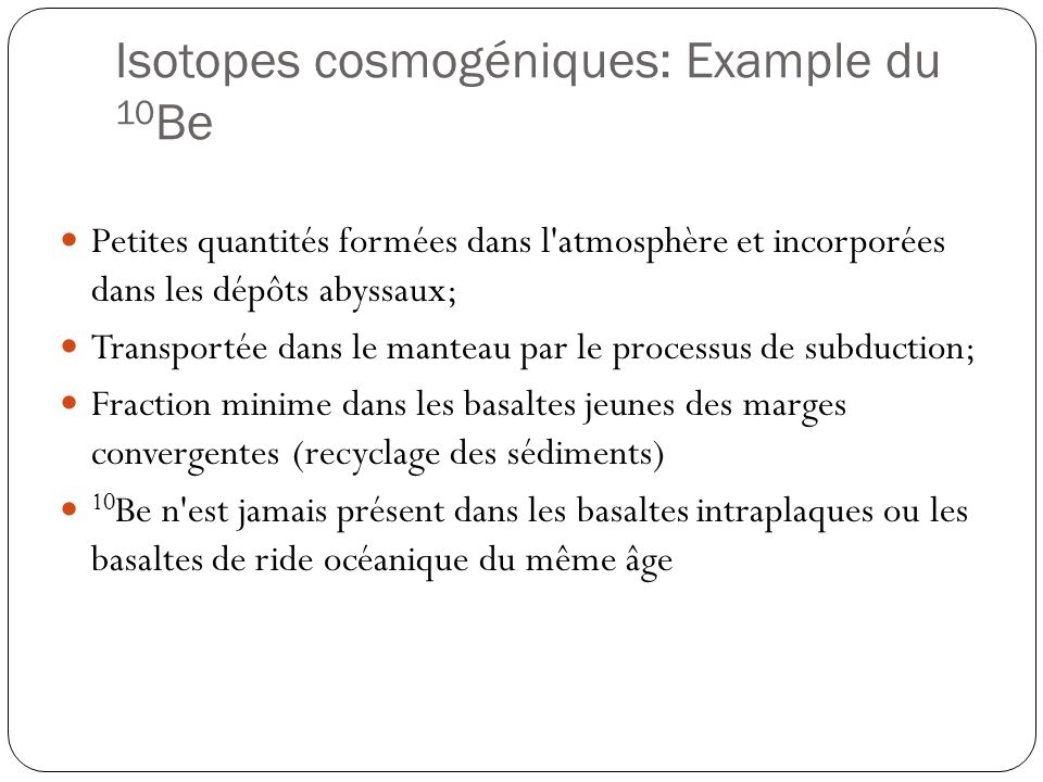 Isotopes cosmogéniques: Example du 10Be
