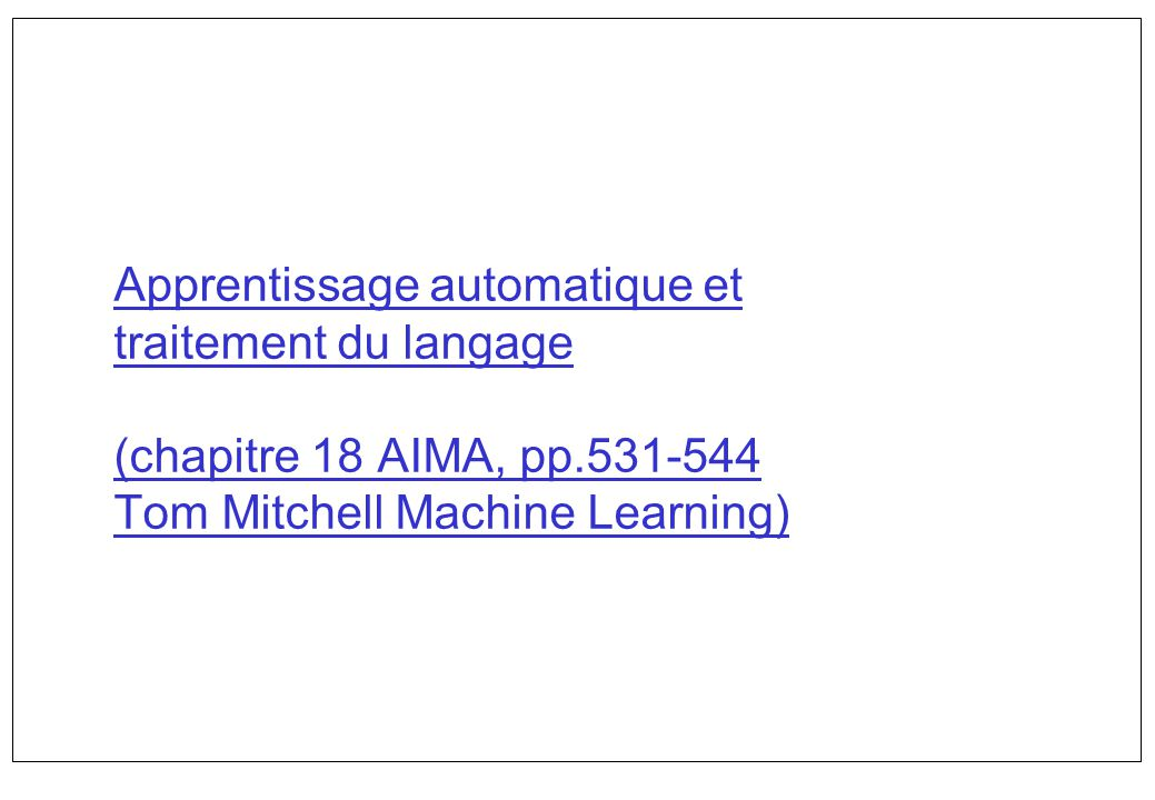 Apprentissage automatique et traitement du langage (chapitre 18 AIMA, pp.531-544 Tom Mitchell Machine Learning)
