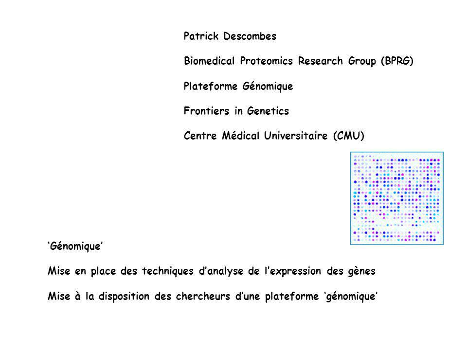 Patrick Descombes Biomedical Proteomics Research Group (BPRG) Plateforme Génomique. Frontiers in Genetics.