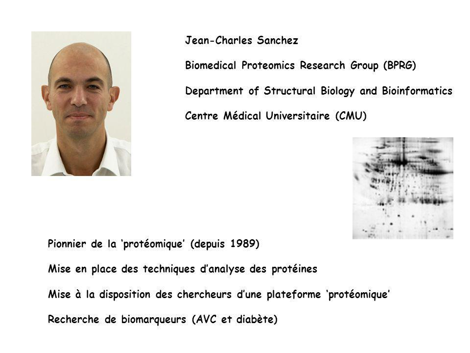 Jean-Charles Sanchez Biomedical Proteomics Research Group (BPRG) Department of Structural Biology and Bioinformatics.