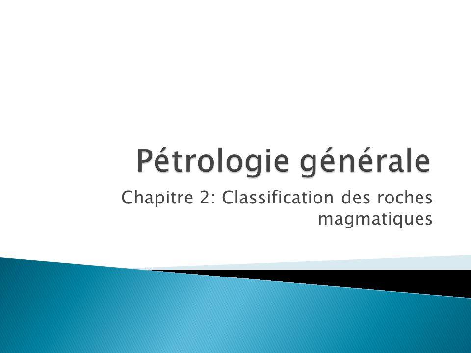 Chapitre 2: Classification des roches magmatiques