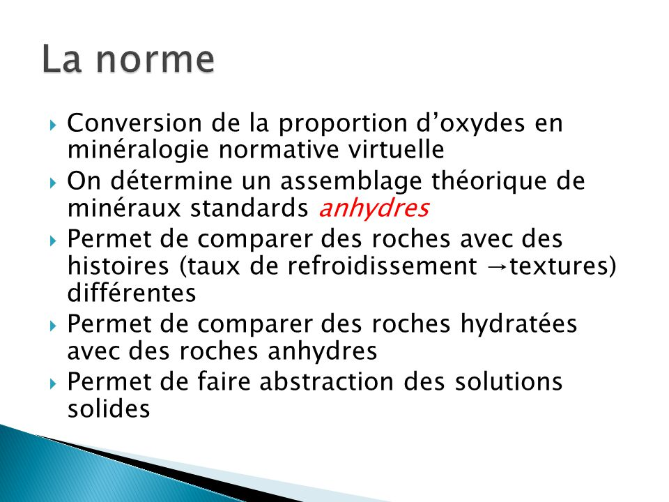 La norme Conversion de la proportion d'oxydes en minéralogie normative virtuelle.