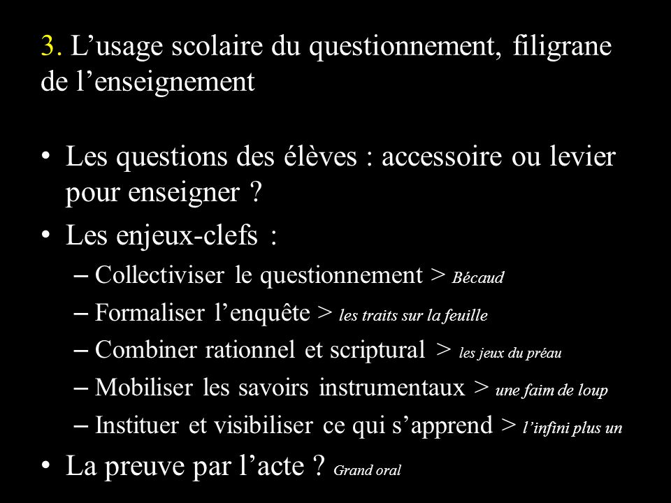3. L'usage scolaire du questionnement, filigrane de l'enseignement