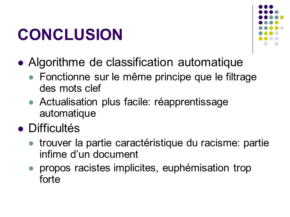 CONCLUSION Algorithme de classification automatique Difficultés