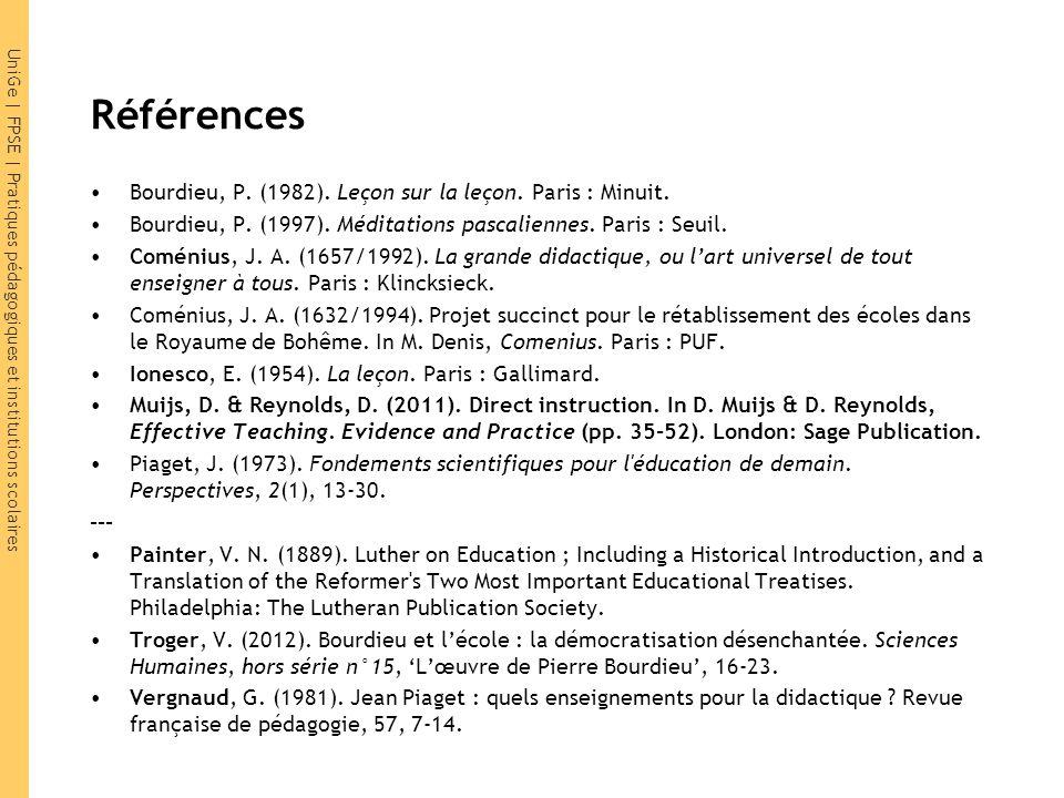 Références Bourdieu, P. (1982). Leçon sur la leçon. Paris : Minuit.