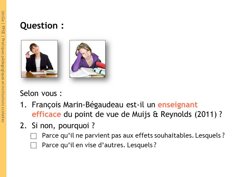 Question : Selon vous : François Marin-Bégaudeau est-il un enseignant efficace du point de vue de Muijs & Reynolds (2011)