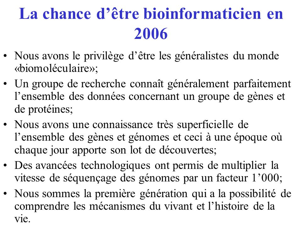 La chance d'être bioinformaticien en 2006