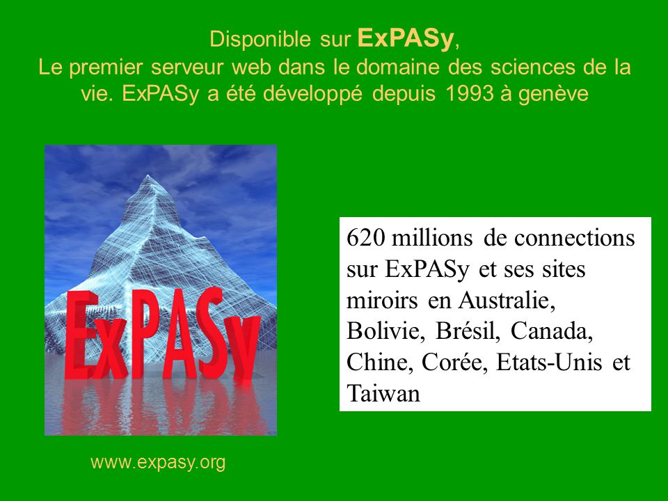 Disponible sur ExPASy, Le premier serveur web dans le domaine des sciences de la vie. ExPASy a été développé depuis 1993 à genève.