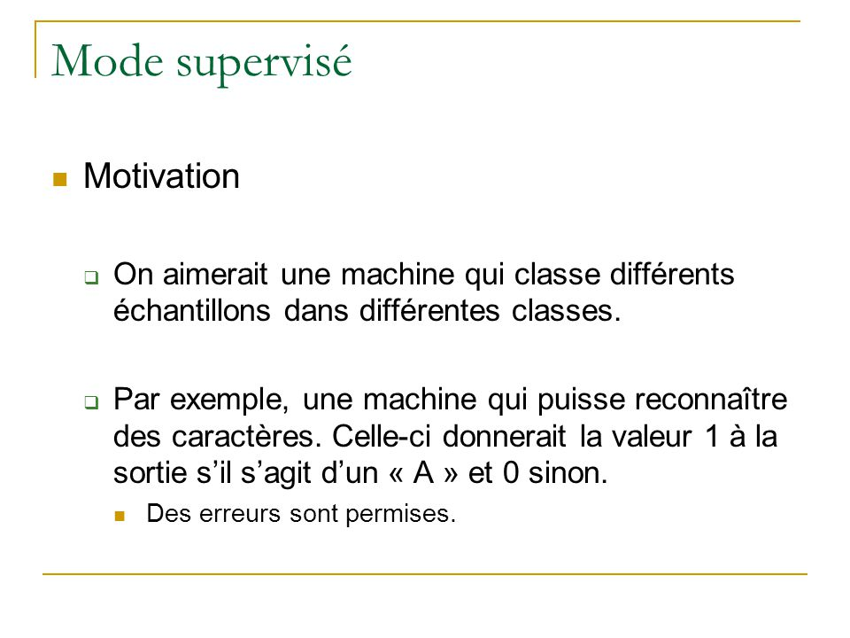 Mode supervisé Motivation