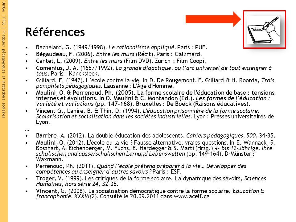 Références Bachelard, G. (1949/1998). Le rationalisme appliqué. Paris : PUF. Bégaudeau, F. (2006). Entre les murs (Récit). Paris : Gallimard.