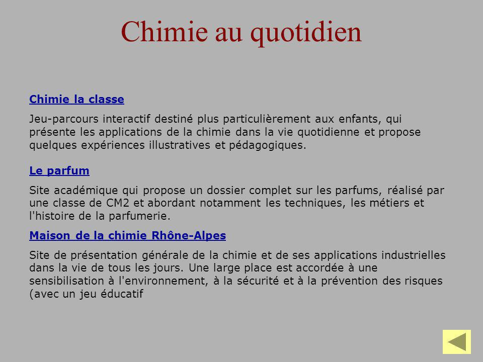 Chimie au quotidien Chimie la classe