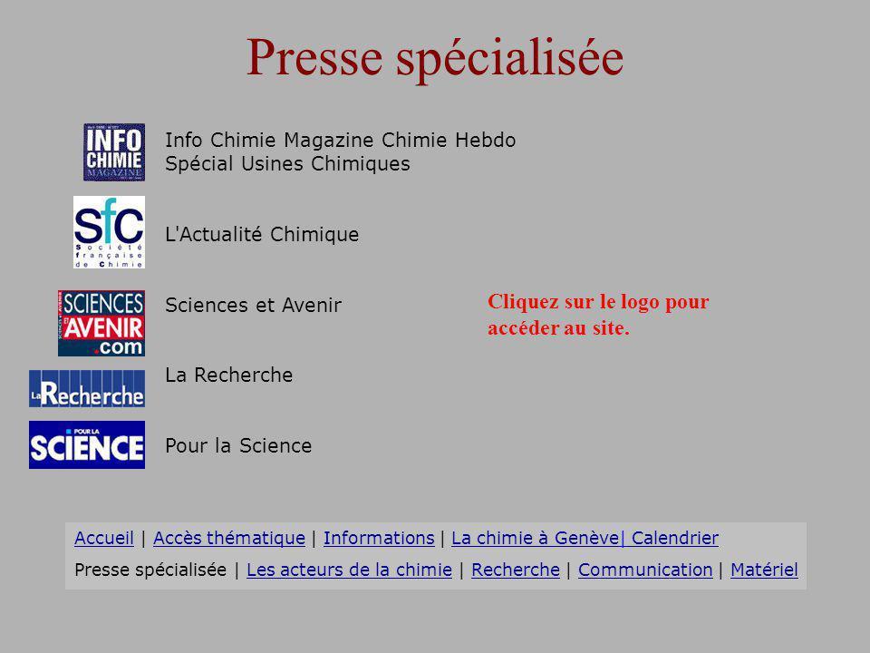 Presse spécialisée Cliquez sur le logo pour accéder au site.