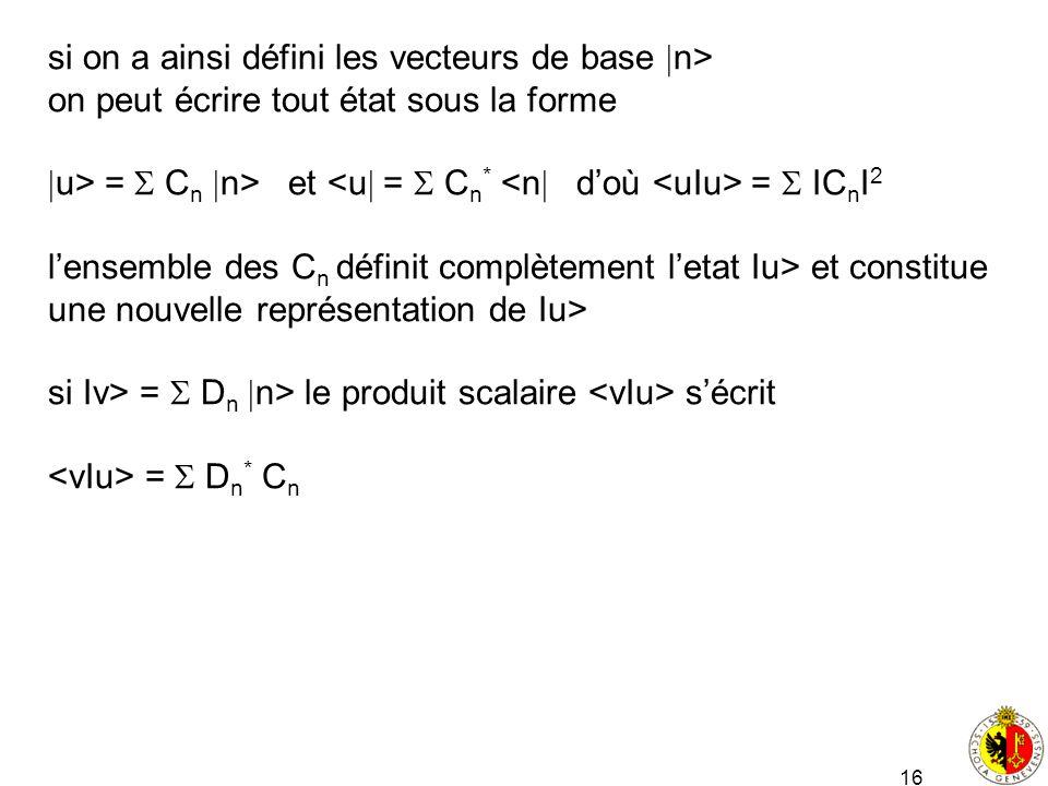 si on a ainsi défini les vecteurs de base n>