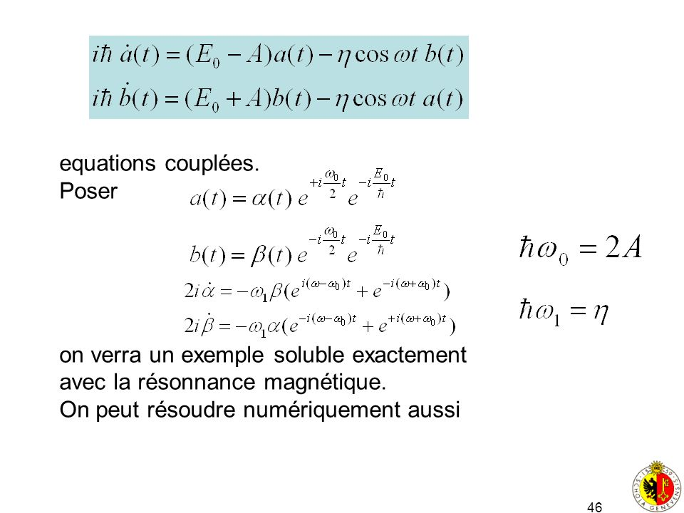 equations couplées. Poser. on verra un exemple soluble exactement.