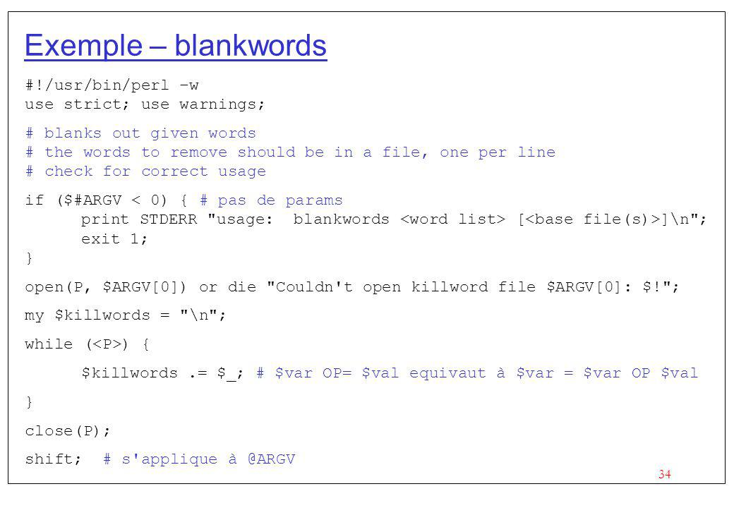 Exemple – blankwords #!/usr/bin/perl –w use strict; use warnings;