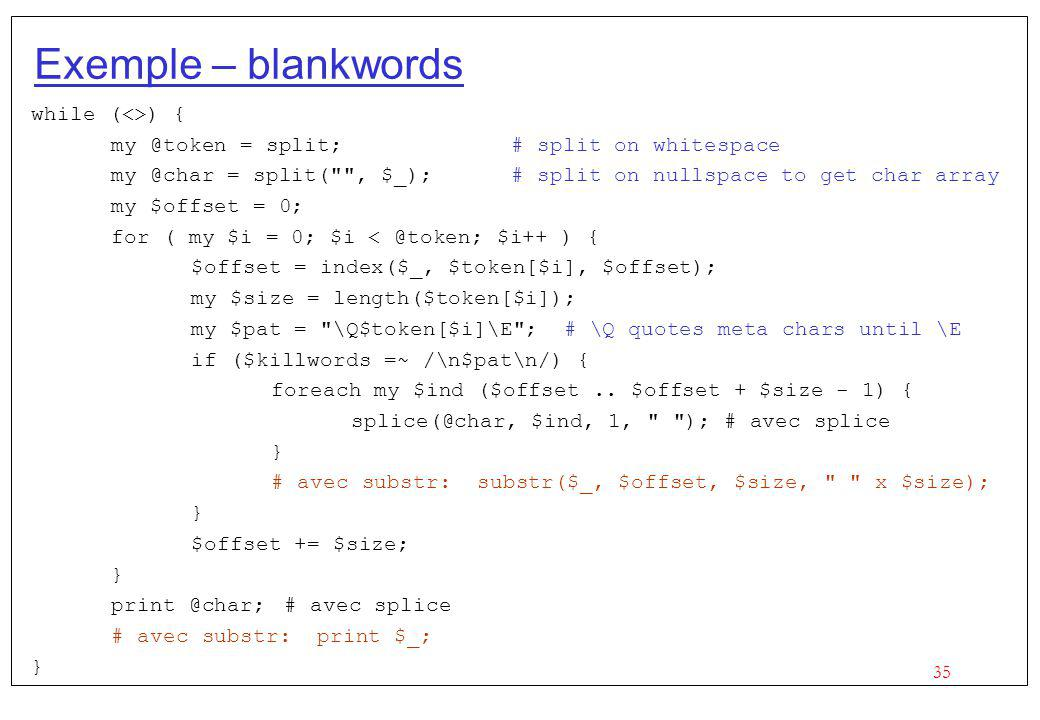 Exemple – blankwords while (<>) {