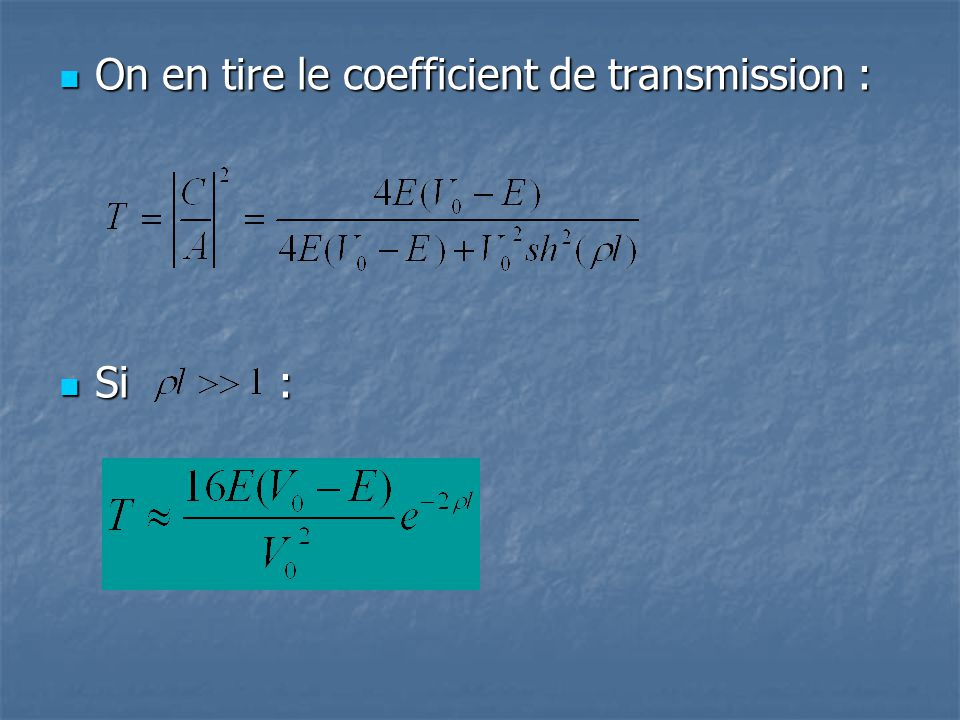 On en tire le coefficient de transmission :