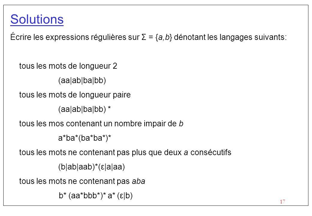 Solutions Écrire les expressions régulières sur Σ = {a,b} dénotant les langages suivants: tous les mots de longueur 2.