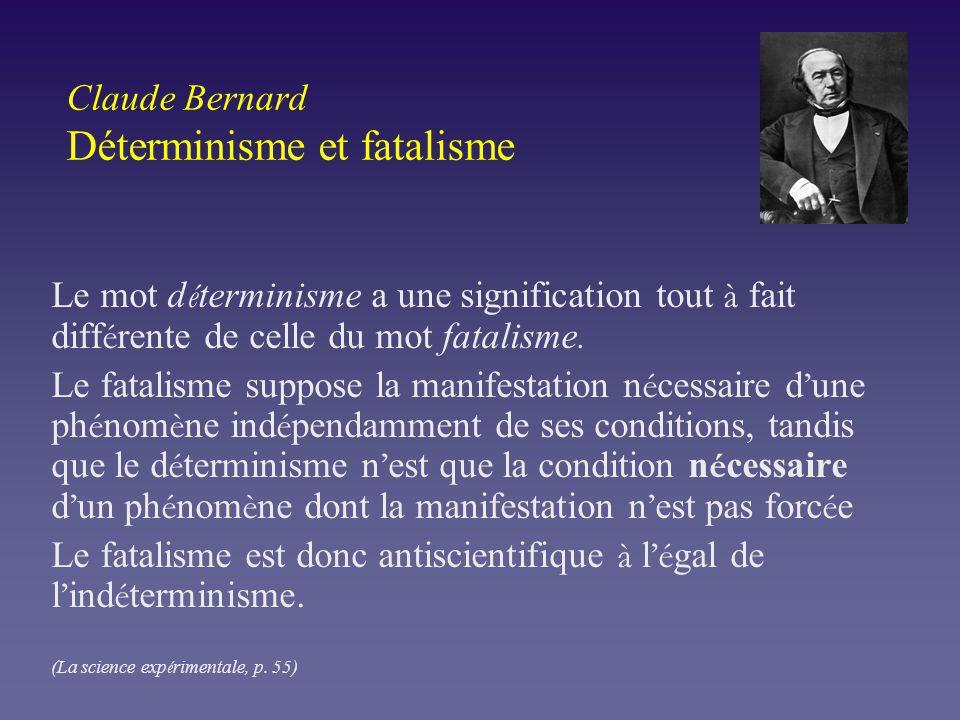 Claude Bernard Déterminisme et fatalisme
