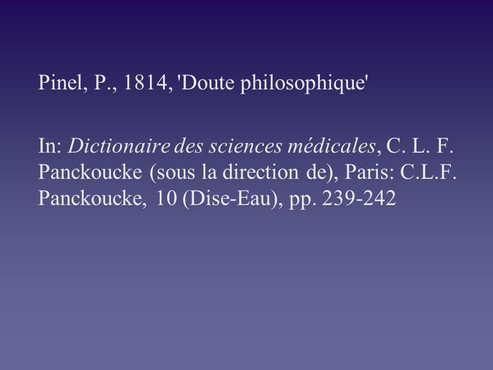 Pinel, P., 1814, Doute philosophique