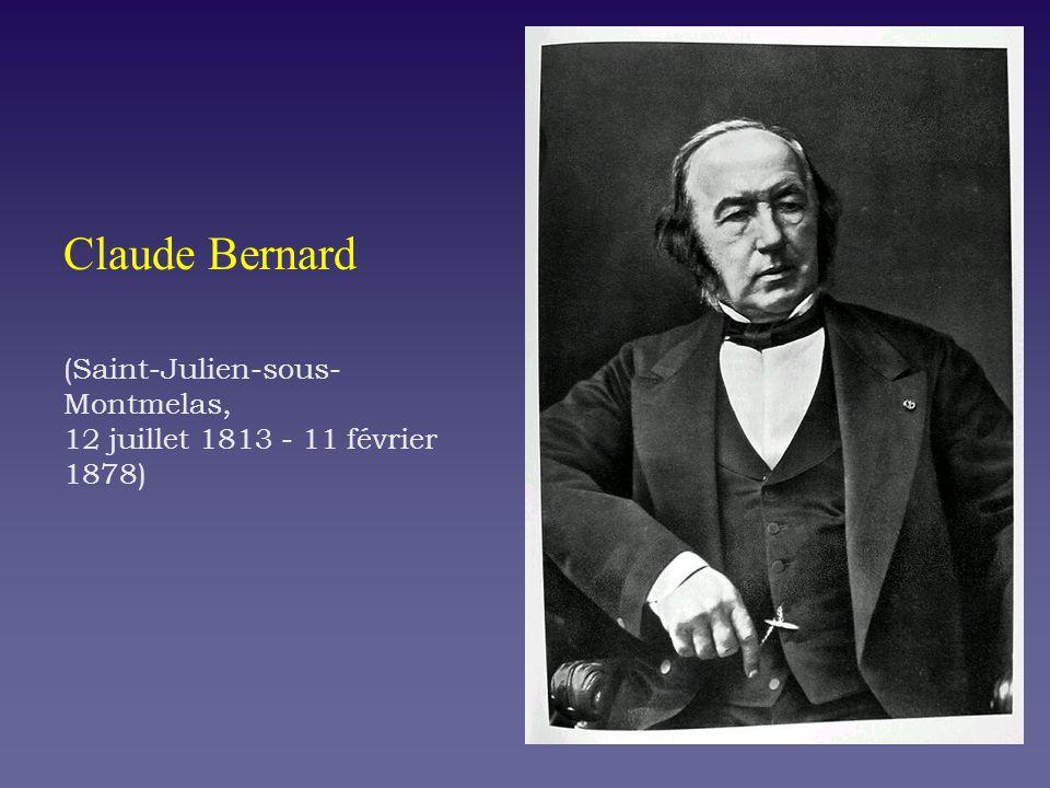 Claude Bernard (Saint-Julien-sous-Montmelas, 12 juillet 1813 - 11 février 1878)