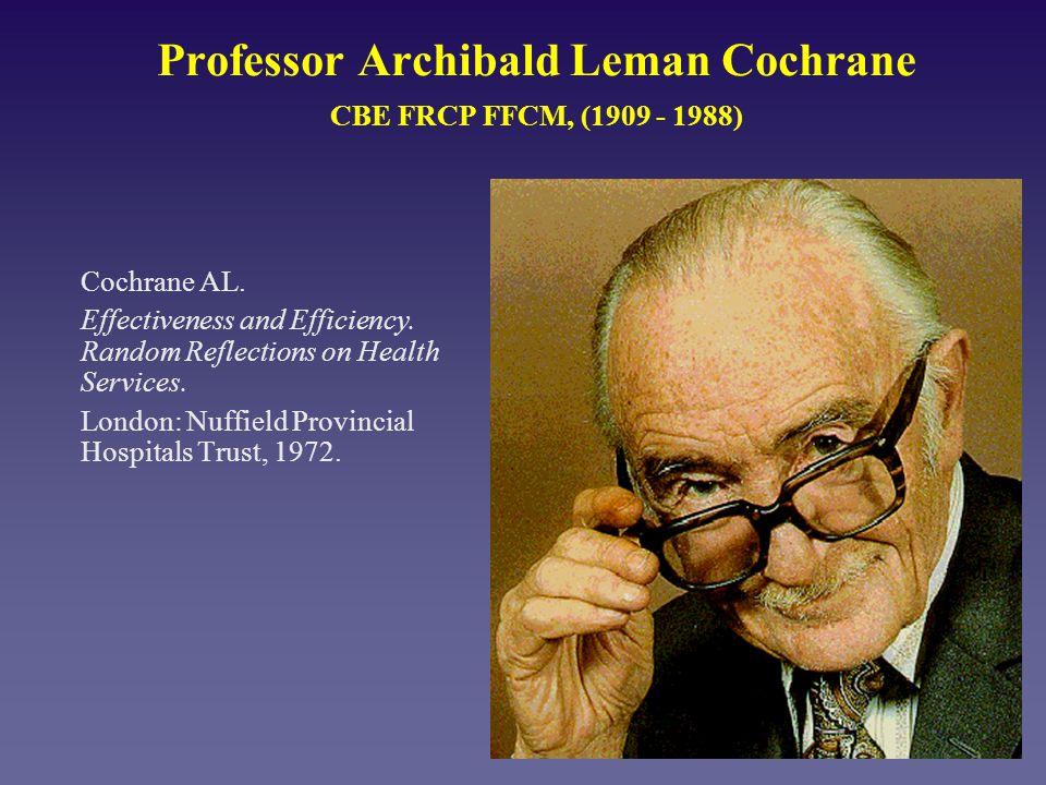 Professor Archibald Leman Cochrane CBE FRCP FFCM, (1909 - 1988)