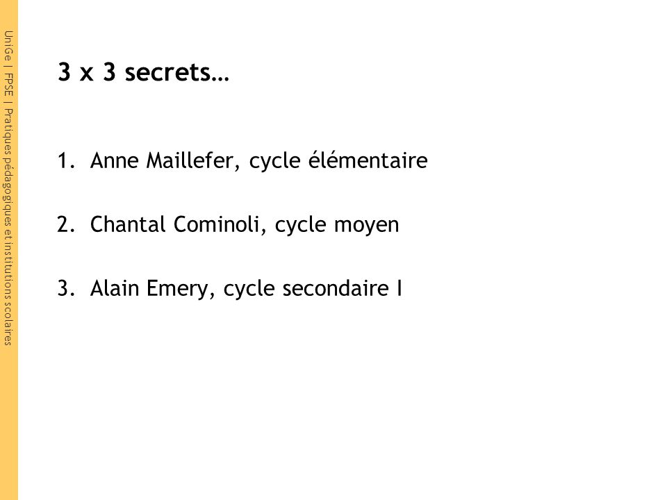 3 x 3 secrets… Anne Maillefer, cycle élémentaire