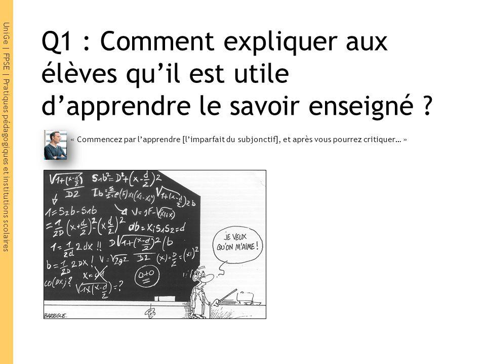 Q1 : Comment expliquer aux élèves qu'il est utile d'apprendre le savoir enseigné
