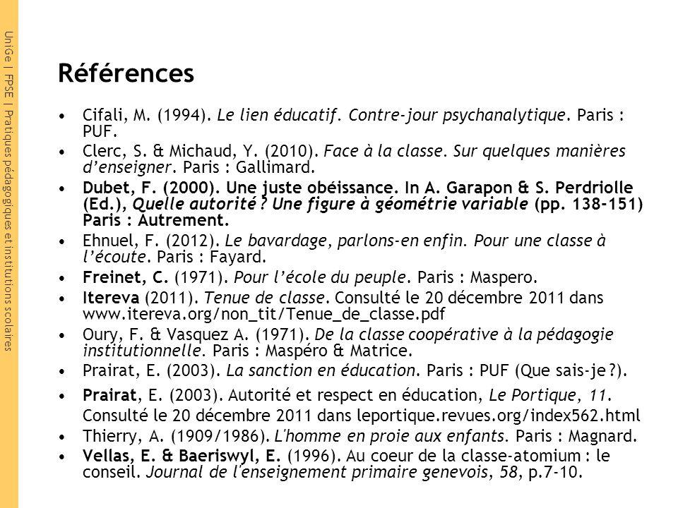 Références Cifali, M. (1994). Le lien éducatif. Contre-jour psychanalytique. Paris : PUF.