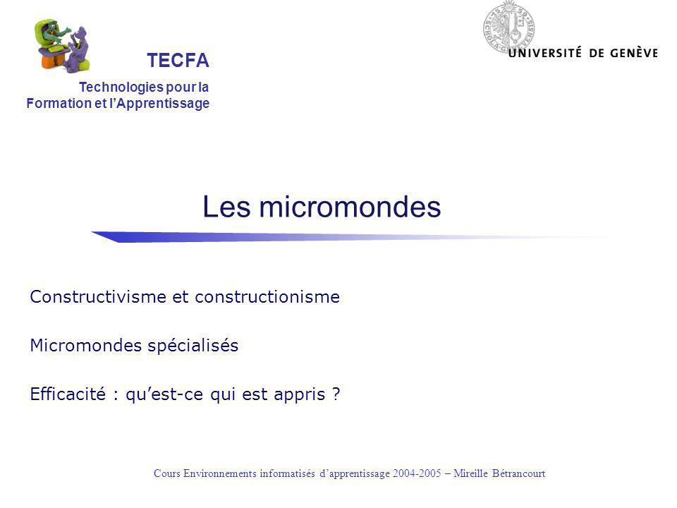 Les micromondes TECFA Constructivisme et constructionisme