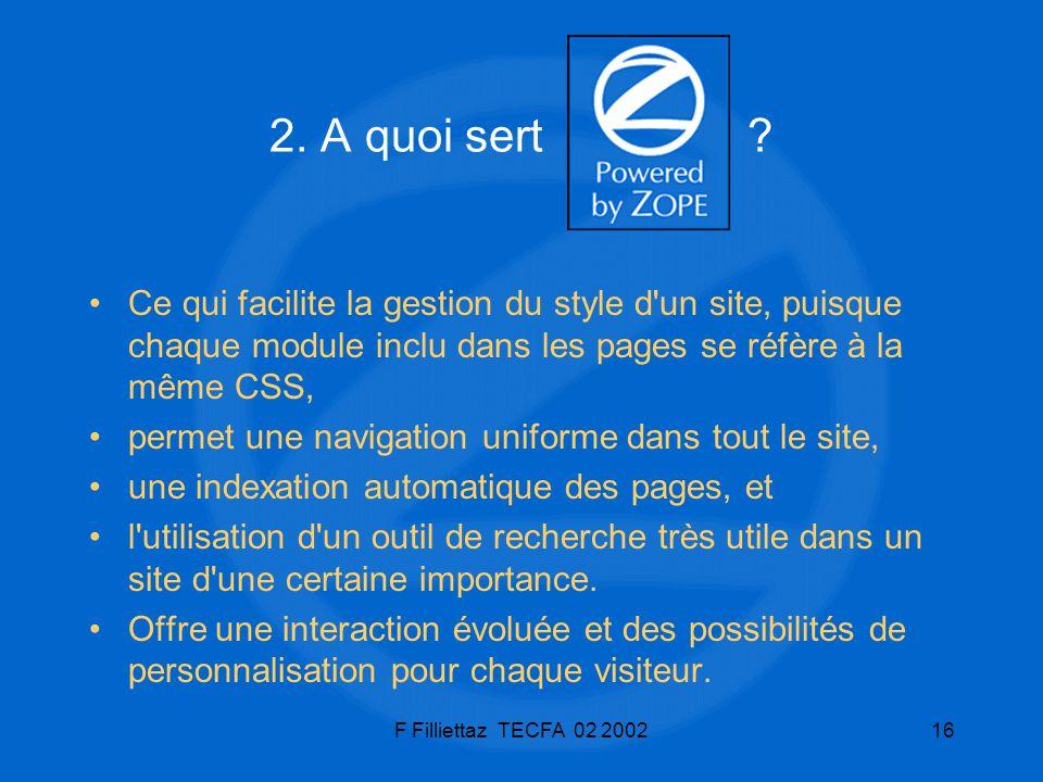 2. A quoi sert Ce qui facilite la gestion du style d un site, puisque chaque module inclu dans les pages se réfère à la même CSS,