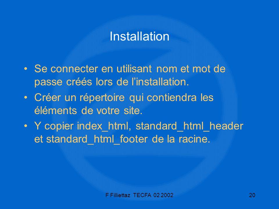 Installation Se connecter en utilisant nom et mot de passe créés lors de l'installation.